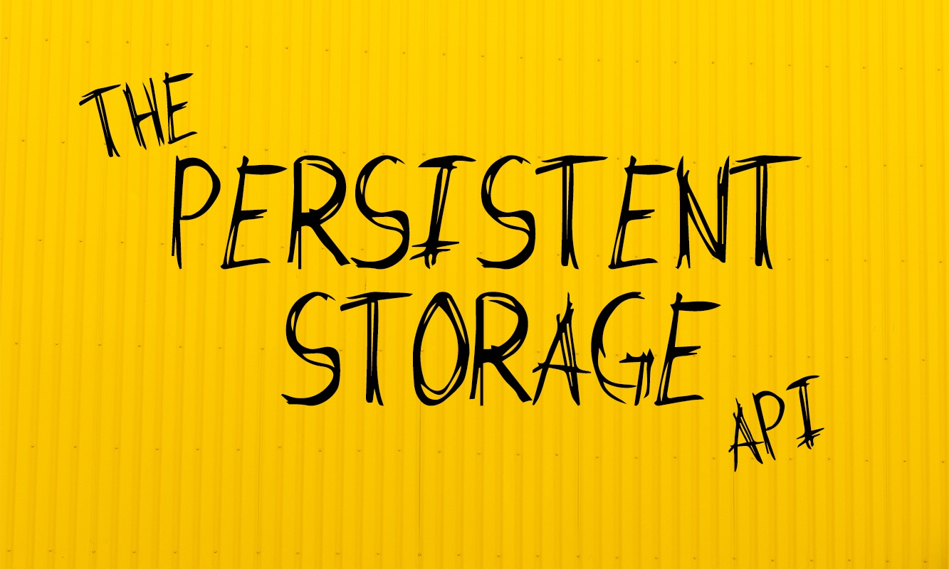 Persistent Storage API - Progressive Web Apps